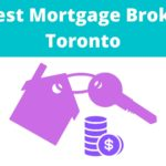 The Best Mortgage Brokers in Toronto