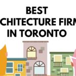 The 5 Best Architecture Firms in Toronto