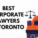 A Guide to the Best Corporate Lawyers in Toronto