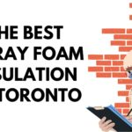 Top 5 Options for the Best Spray Foam Insulation in Toronto